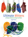 Ultimate Mittens (eBook): 26 Classic Patterns to Keep You Warm